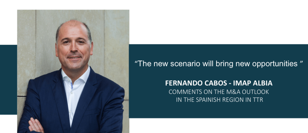 IMAP Albia Capital Partner Fernando Cabos comments on the Spanish market in the latest TTR Special Report on M&A