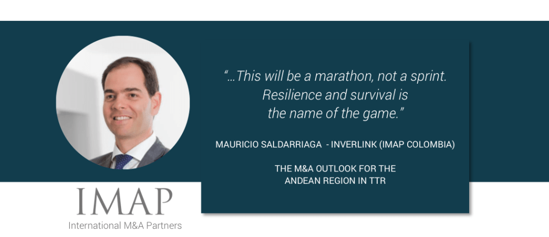 IMAP Colombia's Managing Partner Mauricio Saldarriaga comments in the latest TTR Special Report on M&A
